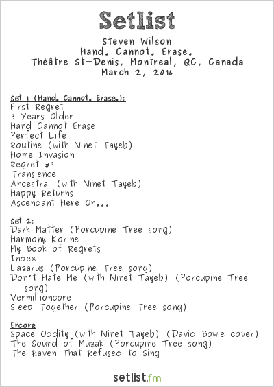 Steven Wilson Setlist Théâtre St-Denis, Montreal, QC, Canada 2016, Hand. Cannot. Erase.