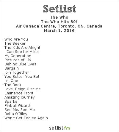 The Who Setlist Air Canada Centre, Toronto, ON, Canada 2016, The Who Hits 50!