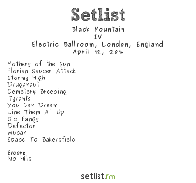 Black Mountain Setlist Electric Ballroom, London, England 2016