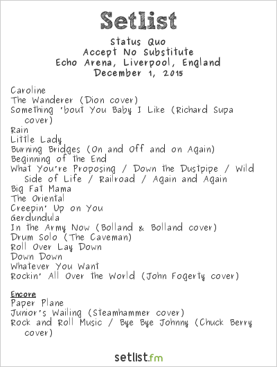 Status Quo Setlist Echo Arena, Liverpool, England 2015, Accept No Substitute