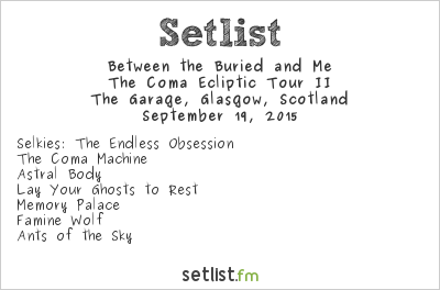 Between the Buried and Me Setlist The Garage, Glasgow, Scotland 2015, Coma Ecliptic