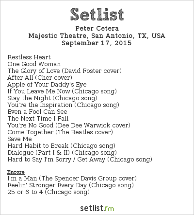 Peter Cetera Setlist Majestic Theatre, San Antonio, TX, USA 2015