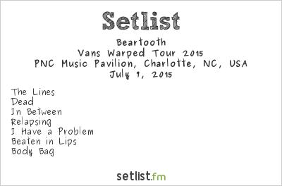 Beartooth Warped Tour  Setlist