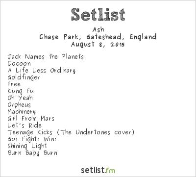 Ash Setlist Chase Park, Whickham, Gateshead, Gateshead, England 2015