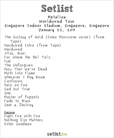 Metallica Setlist Singapore Indoor Stadium, Singapore, Singapore 2017, WorldWired Tour
