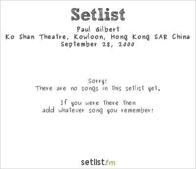 Paul Gilbert at Ko Shan Theatre, Kowloon, Hong Kong Setlist
