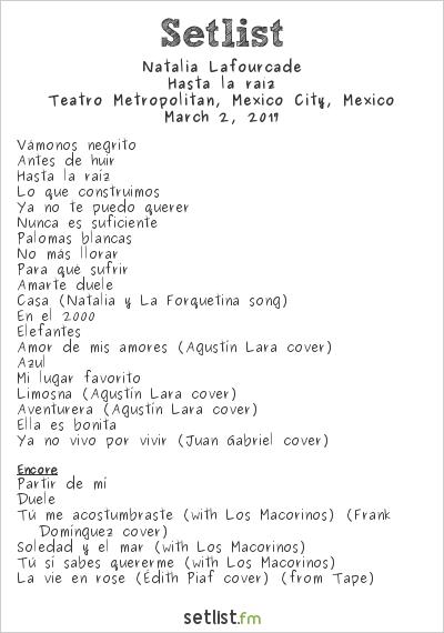 Natalia Lafourcade Setlist Teatro Metropólitan, Mexico City, Mexico 2017, Hasta la raíz