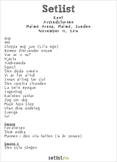 kent Setlist Malmö Arena, Malmö, Sweden 2016, Avskedsturnén