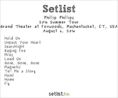 Phillip Phillips Setlist Grand Theater at Foxwoods, Mashantucket, CT, USA 2016, 2016 Summer Tour