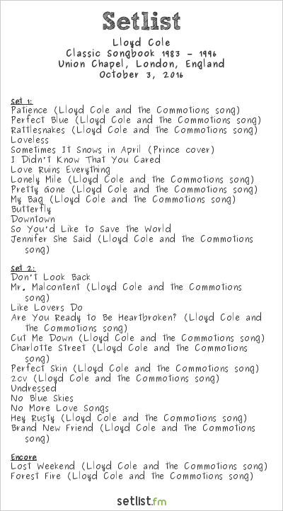 Lloyd Cole Setlist Union Chapel, London, England 2016, Classic Songbook 1983 – 1996