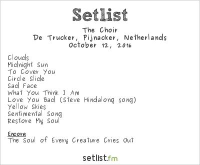 The Choir Setlist De Trucker, Pijnacker, Netherlands 2016