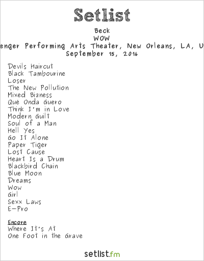 Beck Setlist Saenger Performing Arts Theater, New Orleans, LA, USA 2016, WOW