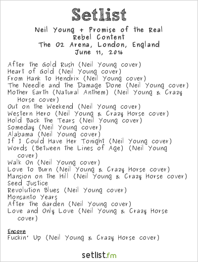 Neil Young + Promise of the Real Setlist The O2 Arena, London, England 2016, Rebel Content