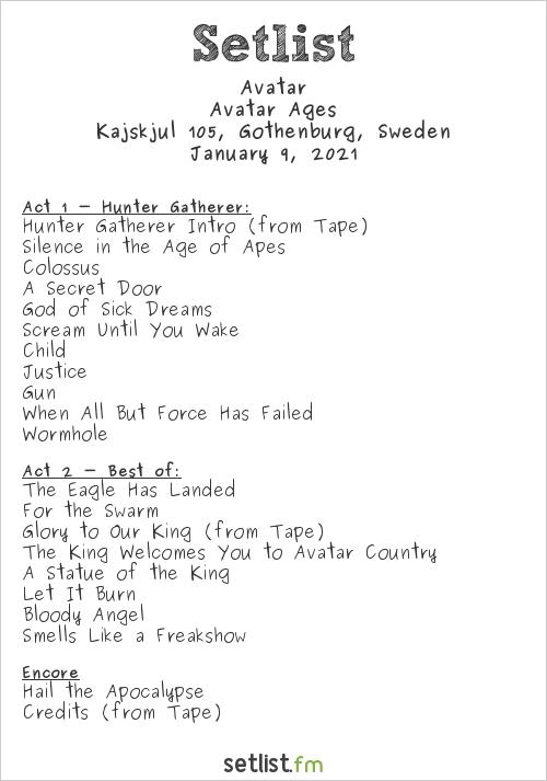 Avatar Setlist Kajskjul 105, Gothenburg, Sweden 2021, Avatar Ages