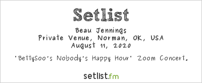 Beau Jennings at Private Venue, Norman, OK, USA Setlist