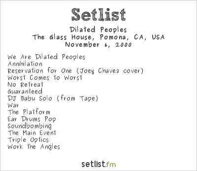 Dilated Peoples at The Glass House, Pomona, CA, USA Setlist