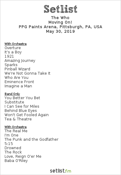 The Who Setlist PPG Paints Arena, Pittsburgh, PA, USA 2019, Moving On!