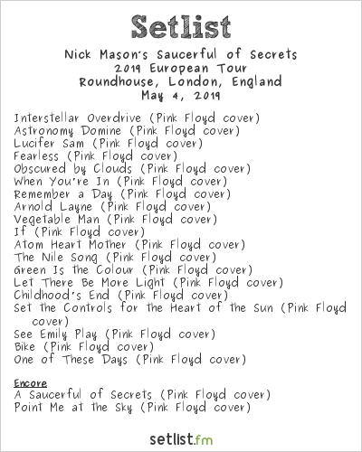 Nick Mason's Saucerful of Secrets Setlist Roundhouse, London, England 2019, 2019 European Tour