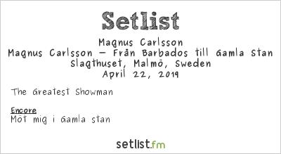 Magnus Carlsson Setlist Slagthuset, Malmö, Sweden 2019, Magnus Carlsson - Från Barbados till Gamla Stan