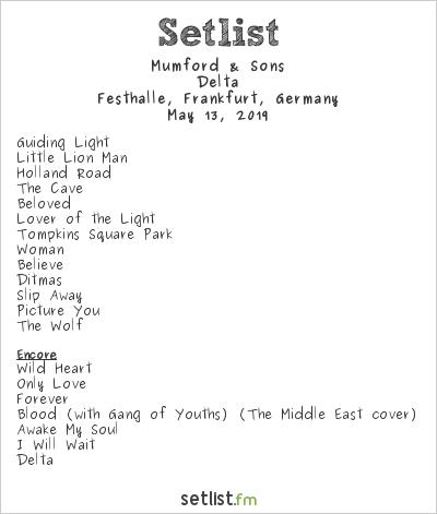 Mumford & Sons Setlist Festhalle, Frankfurt, Germany 2019, Delta