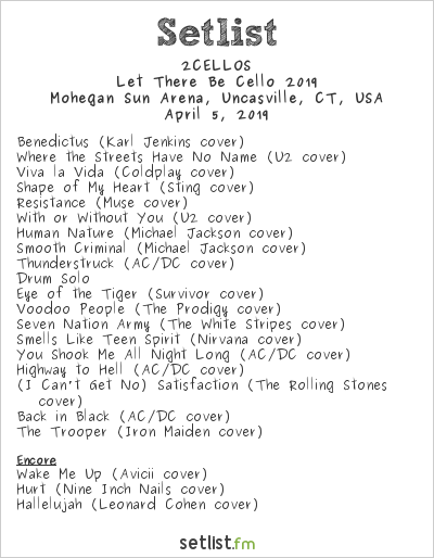 2CELLOS Setlist Mohegan Sun Arena, Uncasville, CT, USA, Let There Be Cello 2019