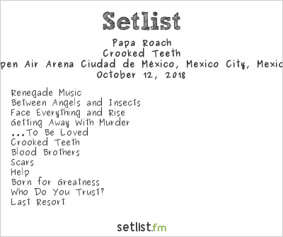 Papa Roach Setlist Open Air Arena Ciudad de México, Mexico City, Mexico 2018, Crooked Teeth