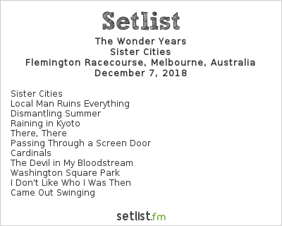 The Wonder Years Setlist Good Things Melbourne 2018 2018, Sister Cities