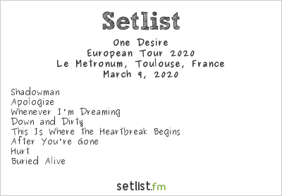 One Desire Setlist Le Metronum, Toulouse, France, European Tour 2020