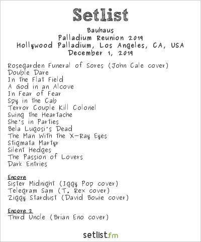 Bauhaus Setlist Hollywood Palladium, Los Angeles, CA, USA, Palladium Reunion 2019