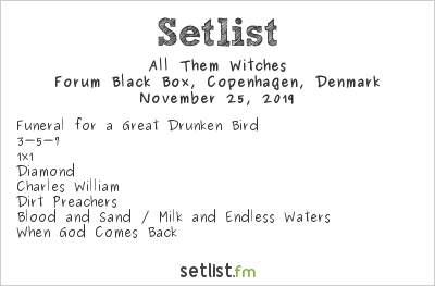 All Them Witches Setlist Forum Black Box, Copenhagen, Denmark 2019