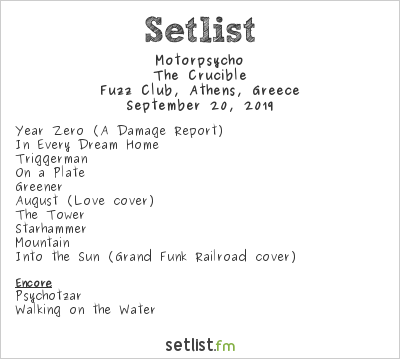 Motorpsycho Setlist Fuzz Club, Athens, Greece 2019, The Crucible