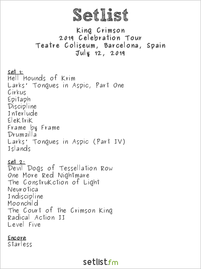 King Crimson Setlist Teatre Coliseum, Barcelona, Spain 2019, 2019 Celebration Tour