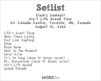 Slash's Snakepit Setlist Air Canada Centre, Toronto, ON, Canada 2000, Ain't Life Grand Tour