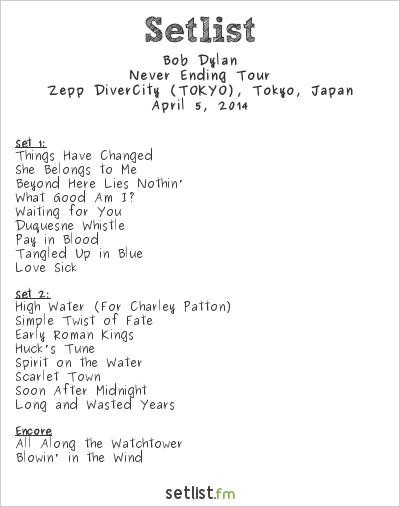 Bob Dylan Setlist Zepp DiverCity Tokyo, Tokyo, Japan 2014, Never Ending Tour