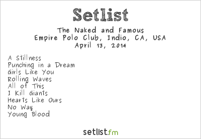 The Naked and Famous Setlist Coachella Festival 2014 2014