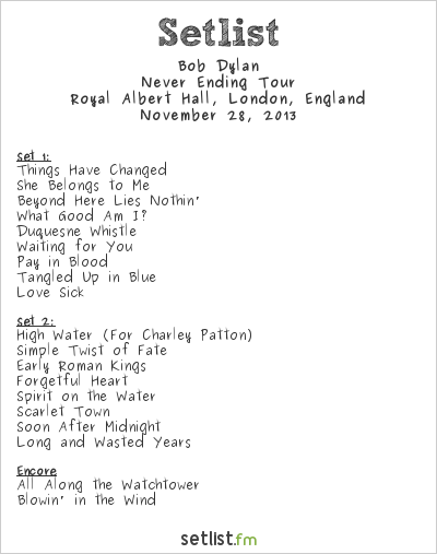 Bob Dylan Setlist Royal Albert Hall, London, England 2013, Never Ending Tour