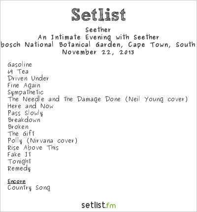 Seether Setlist Kirstenbosch National Botanical Garden, Cape Town, South Africa 2013, An Intimate Evening with Seether