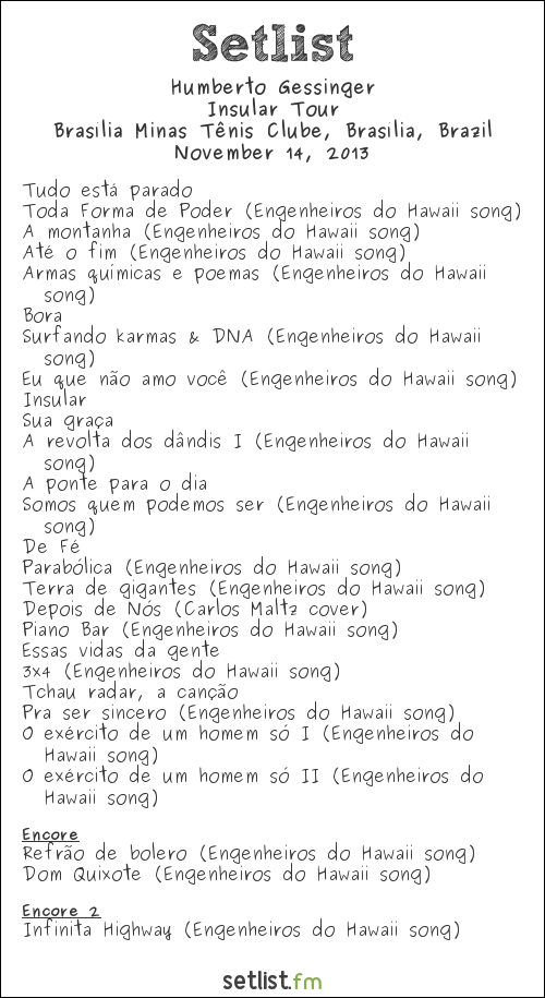 Humberto Gessinger Setlist Brasília Minas Tênis Clube, Brasília, Brazil 2013, Insular Tour