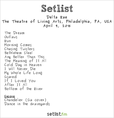 Delta Rae Setlist The Theatre of Living Arts, Philadelphia, PA, USA 2015