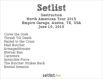 Destruction Setlist Empire Garage, Austin, TX, USA, North American Tour 2015