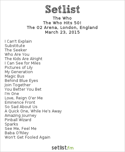 The Who Setlist The O2 Arena, London, England 2015, The Who Hits 50!