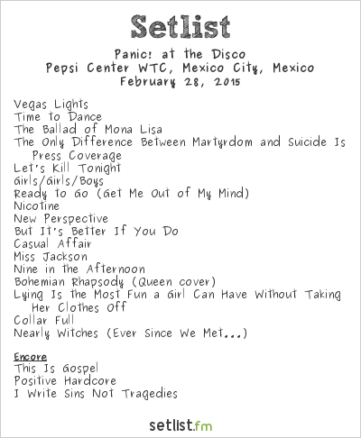 Panic! at the Disco Setlist Pepsi Center WTC, Mexico City, Mexico 2015
