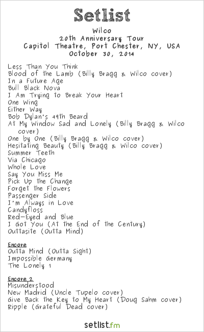 Wilco Setlist Capitol Theatre, Port Chester, NY, USA 2014, 20th Anniversary Tour