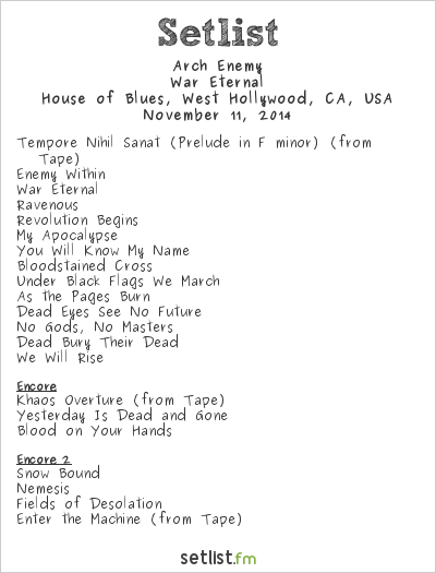 Arch Enemy Setlist House of Blues, West Hollywood, CA, USA 2014, War Eternal