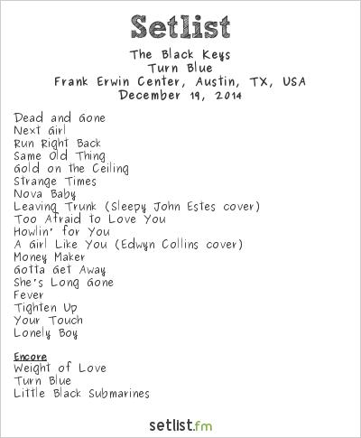 The Black Keys Setlist Frank Erwin Center, Austin, TX, USA 2014, Turn Blue