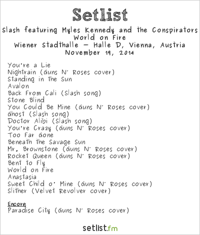 Slash feat. Myles Kennedy & The Conspirators Setlist Wiener Stadthalle, Vienna, Austria 2014, World on Fire Tour