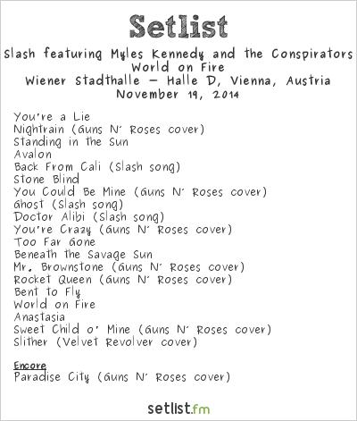 Slash feat. Myles Kennedy & The Conspirators Setlist Wiener Stadthalle, Vienna, Austria 2014, World on Fire Tour