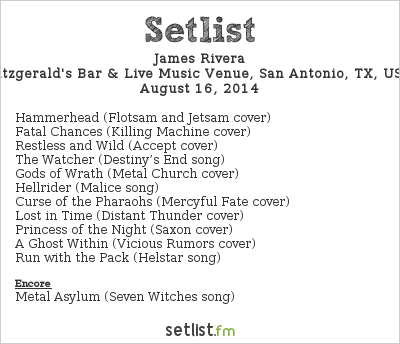 James Rivera Setlist Fitzgerald's Bar & Live Music, San Antonio, TX, USA 2014