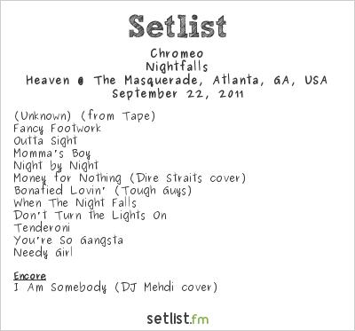 Chromeo at Heaven @ The Masquerade, Atlanta, GA, USA Setlist