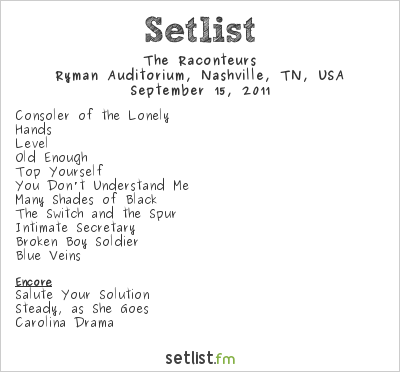 The Raconteurs Setlist Ryman Auditorium, Nashville, TN, USA 2011